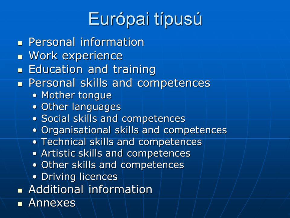 Európai típusú Personal information Personal information Work experience Work experience Education and training Education and training Personal skills