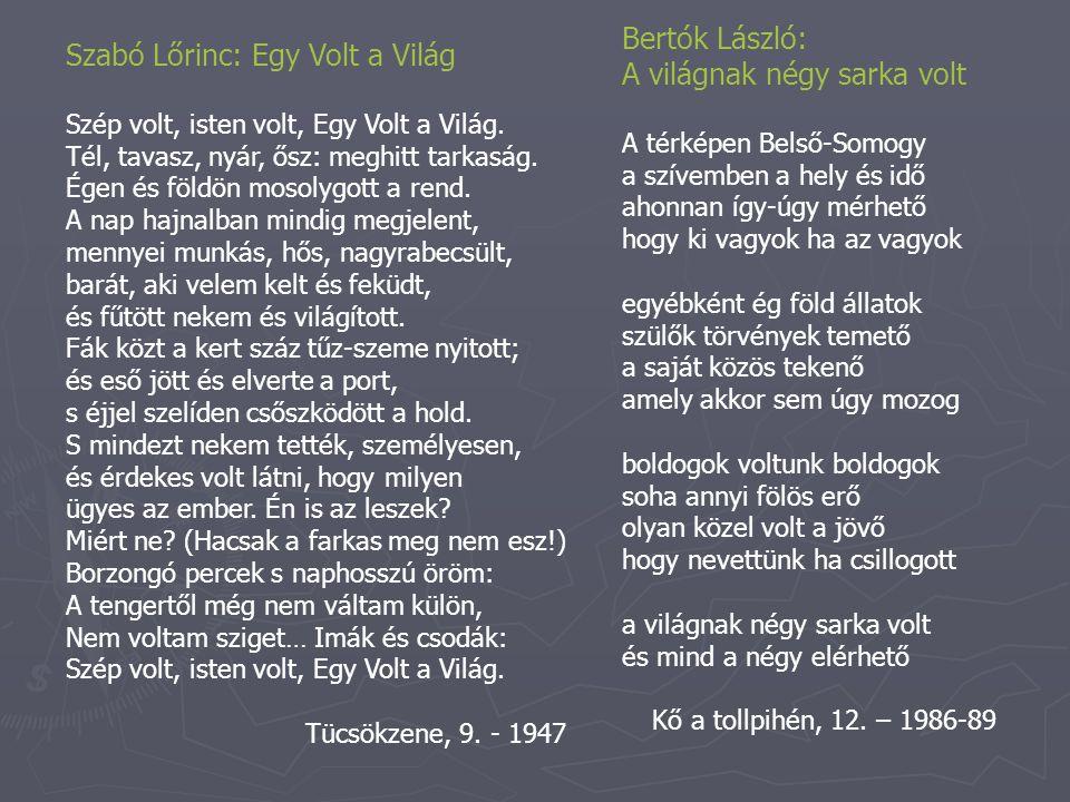 Szabó Lőrinc: Egy Volt a Világ Szép volt, isten volt, Egy Volt a Világ.