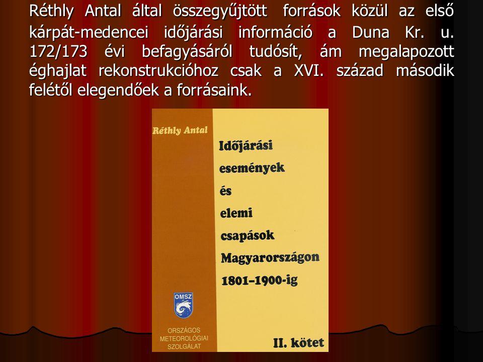 Réthly Antal által összegyűjtött források közül az első kárpát-medencei időjárási információ a Duna Kr.