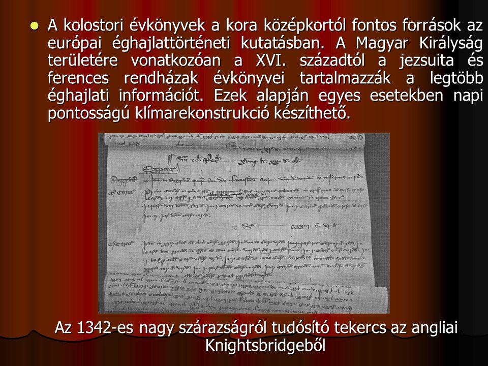 A kolostori évkönyvek a kora középkortól fontos források az európai éghajlattörténeti kutatásban.