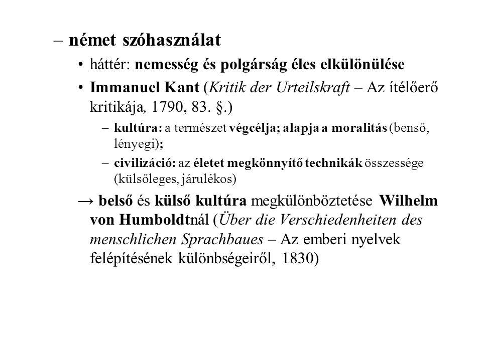 –német szóhasználat háttér: nemesség és polgárság éles elkülönülése Immanuel Kant (Kritik der Urteilskraft – Az ítélőerő kritikája, 1790, 83. §.) –kul