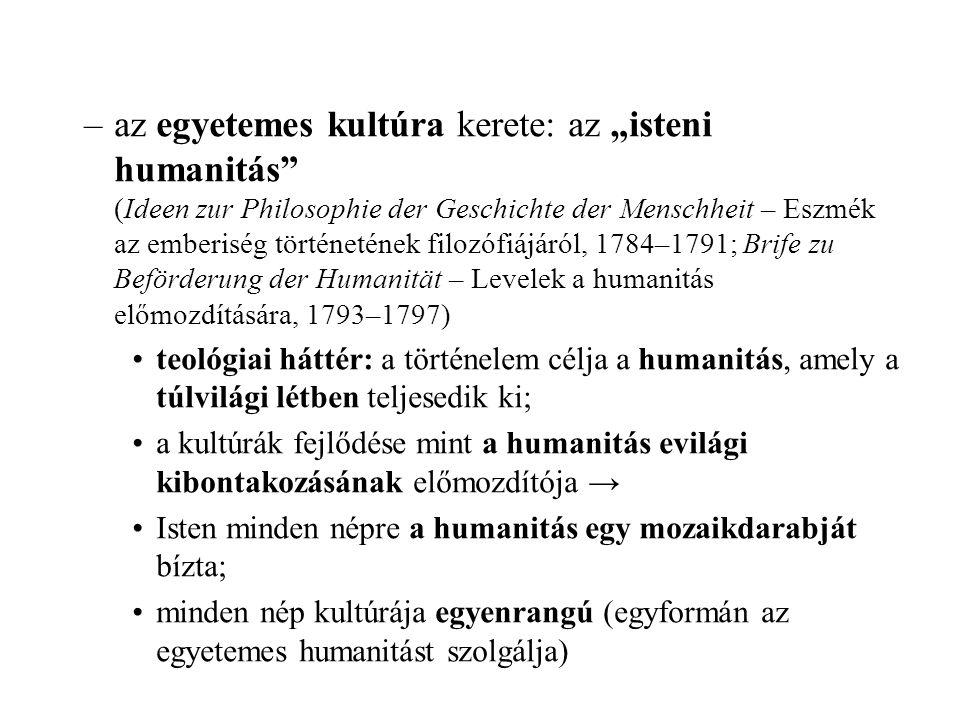 """–az egyetemes kultúra kerete: az """"isteni humanitás"""" (Ideen zur Philosophie der Geschichte der Menschheit – Eszmék az emberiség történetének filozófiáj"""
