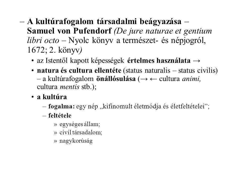 –A kultúrafogalom társadalmi beágyazása – Samuel von Pufendorf (De jure naturae et gentium libri octo – Nyolc könyv a természet- és népjogról, 1672; 2