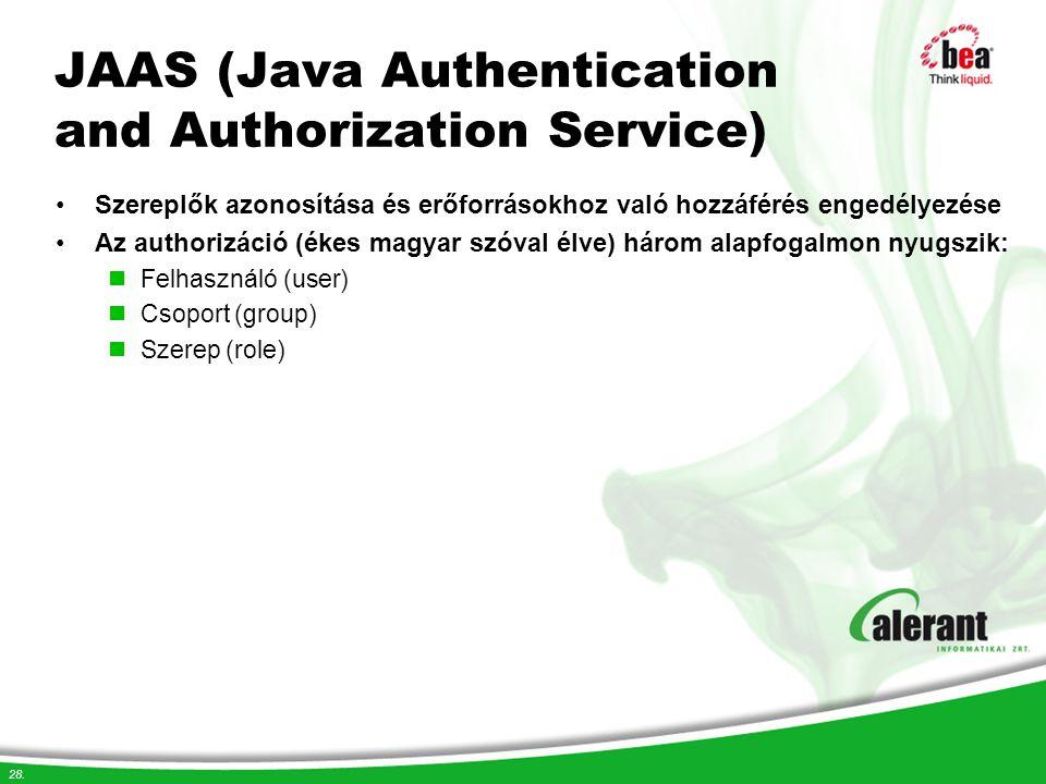 28. JAAS (Java Authentication and Authorization Service) Szereplők azonosítása és erőforrásokhoz való hozzáférés engedélyezése Az authorizáció (ékes m