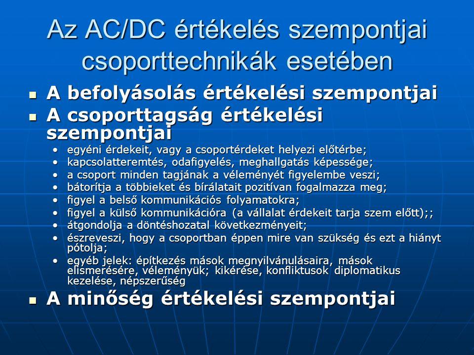 Az AC/DC értékelés szempontjai csoporttechnikák esetében A befolyásolás értékelési szempontjai A befolyásolás értékelési szempontjai A csoporttagság é