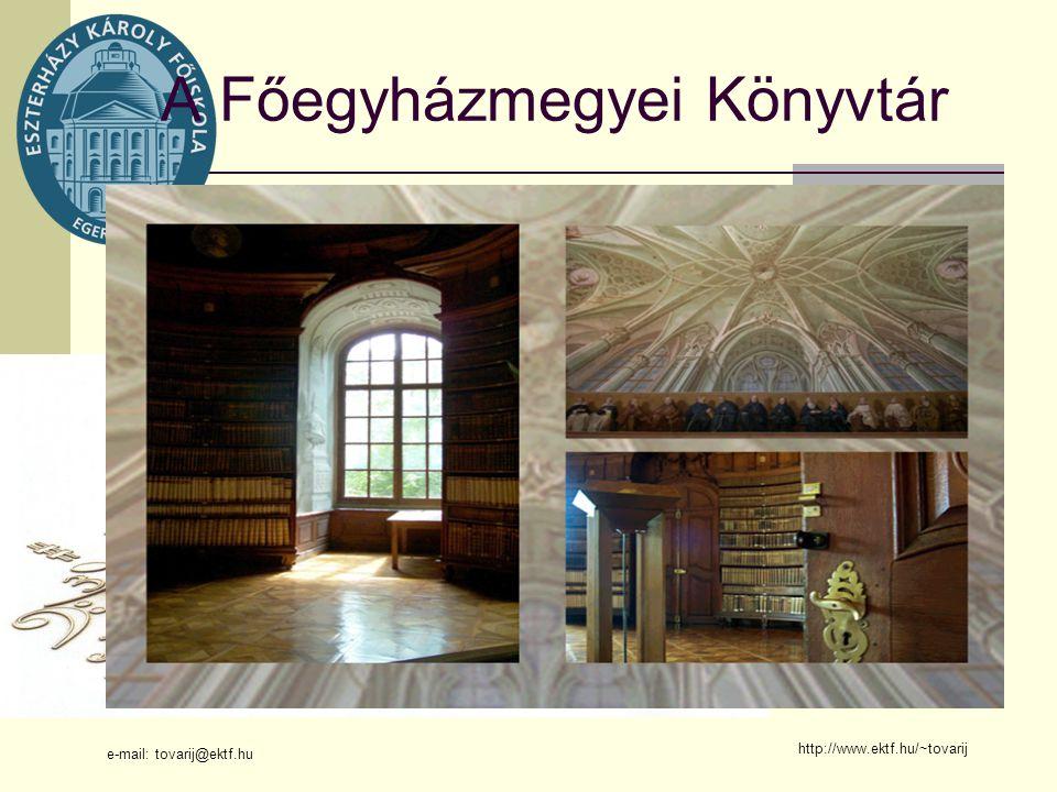 e-mail: tovarij@ektf.hu http://www.ektf.hu/~tovarij A Főegyházmegyei Könyvtár