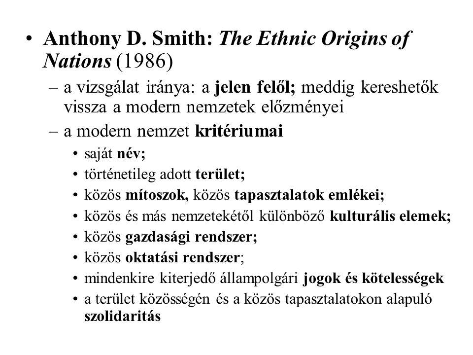 A nemzet vizsgálatának kiinduló kérdései –Mik a modern nemzet etnikai alapjai és mintái.