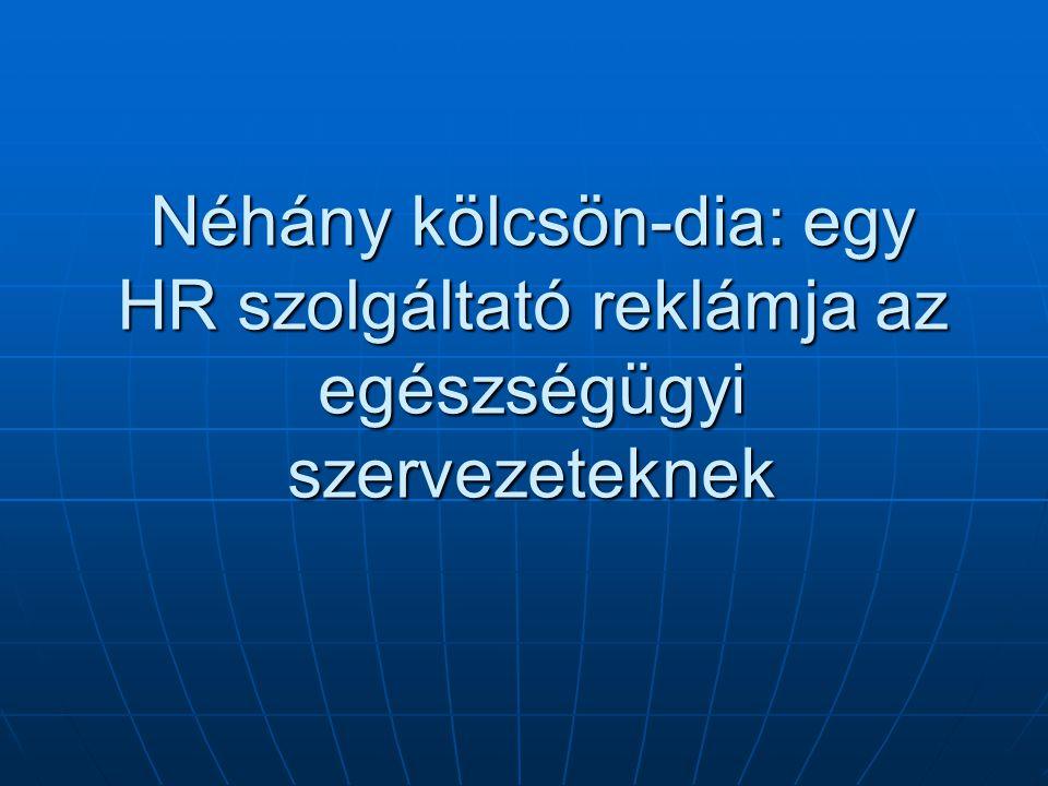Néhány kölcsön-dia: egy HR szolgáltató reklámja az egészségügyi szervezeteknek