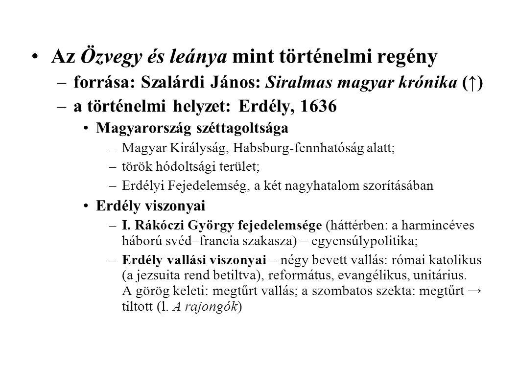 Az Özvegy és leánya mint történelmi regény –forrása: Szalárdi János: Siralmas magyar krónika (↑) –a történelmi helyzet: Erdély, 1636 Magyarország szét
