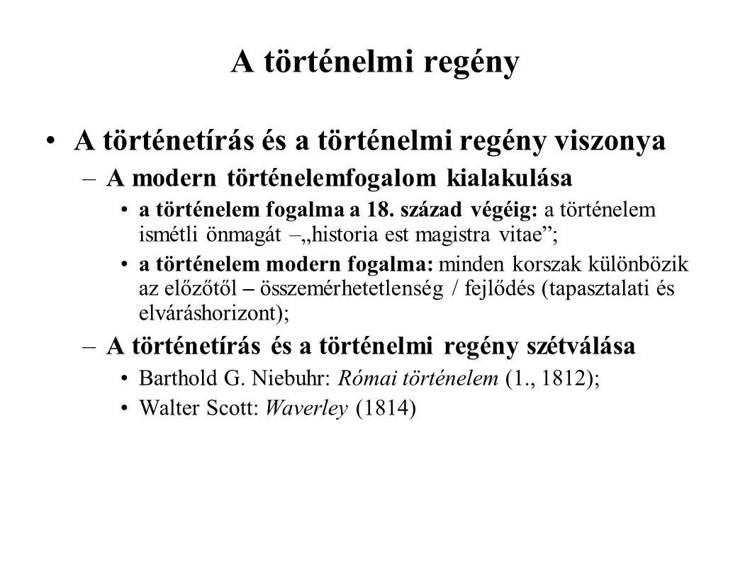 A történetírás és a történelmi regény viszonyának megítélése –előzmények: Friedrich Schiller: a történész a jelen mint következmény felől vizsgálja a múltat (Mi az egyetemes történelem, s mi végre tanulmányozzuk.