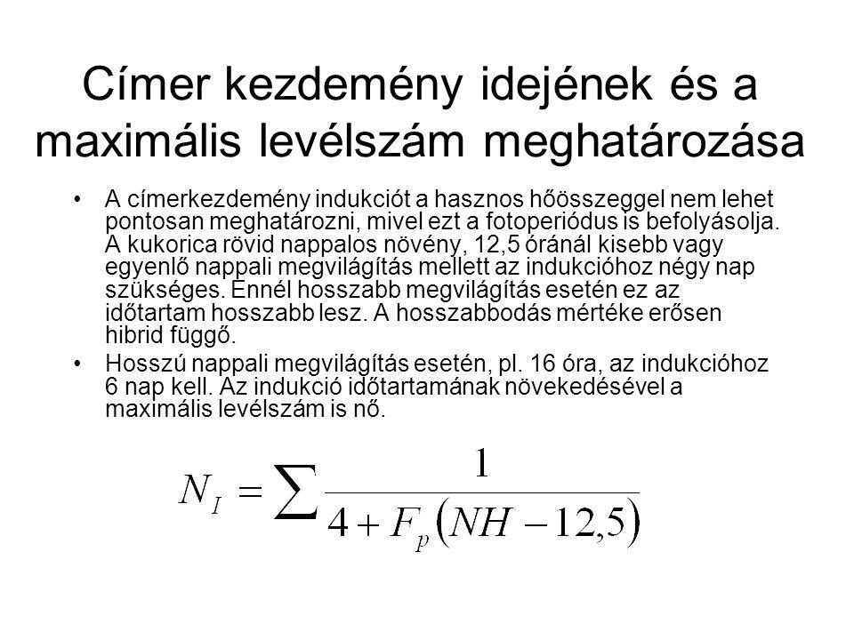 Címer kezdemény idejének és a maximális levélszám meghatározása A címerkezdemény indukciót a hasznos hőösszeggel nem lehet pontosan meghatározni, mive