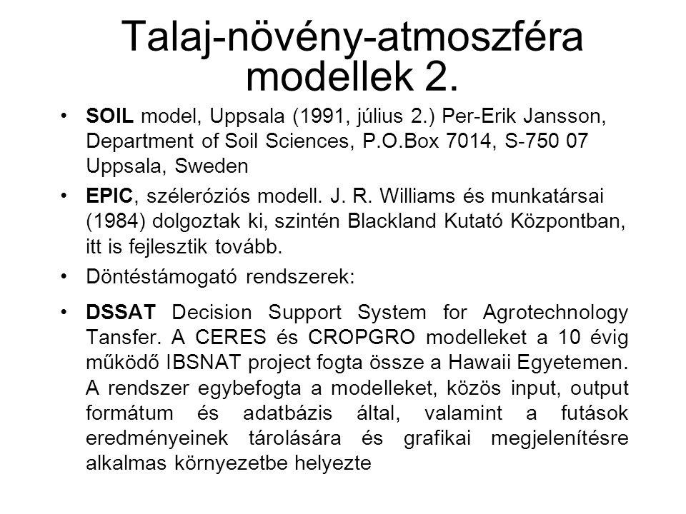 Talaj-növény-atmoszféra modellek 2. SOIL model, Uppsala (1991, július 2.) Per-Erik Jansson, Department of Soil Sciences, P.O.Box 7014, S-750 07 Uppsal
