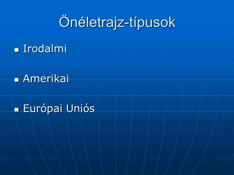 Önéletrajz-típusok Irodalmi Irodalmi Amerikai Amerikai Európai Uniós Európai Uniós
