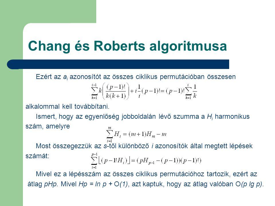 Chang és Roberts algoritmusa Ezért az a i azonosítót az összes ciklikus permutációban összesen alkalommal kell továbbítani. Ismert, hogy az egyenlőség