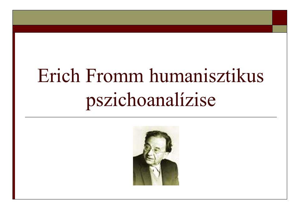Erich Fromm humanisztikus pszichoanalízise