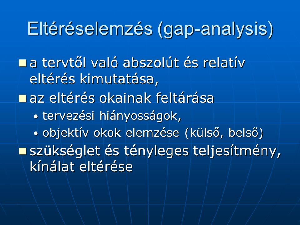 Eltéréselemzés (gap-analysis) a tervtől való abszolút és relatív eltérés kimutatása, a tervtől való abszolút és relatív eltérés kimutatása, az eltérés