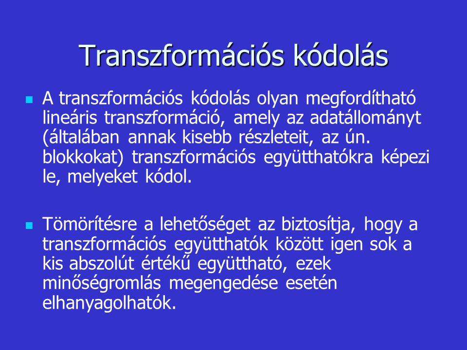 Transzformációs kódolás A transzformációs kódolás olyan megfordítható lineáris transzformáció, amely az adatállományt (általában annak kisebb részlete
