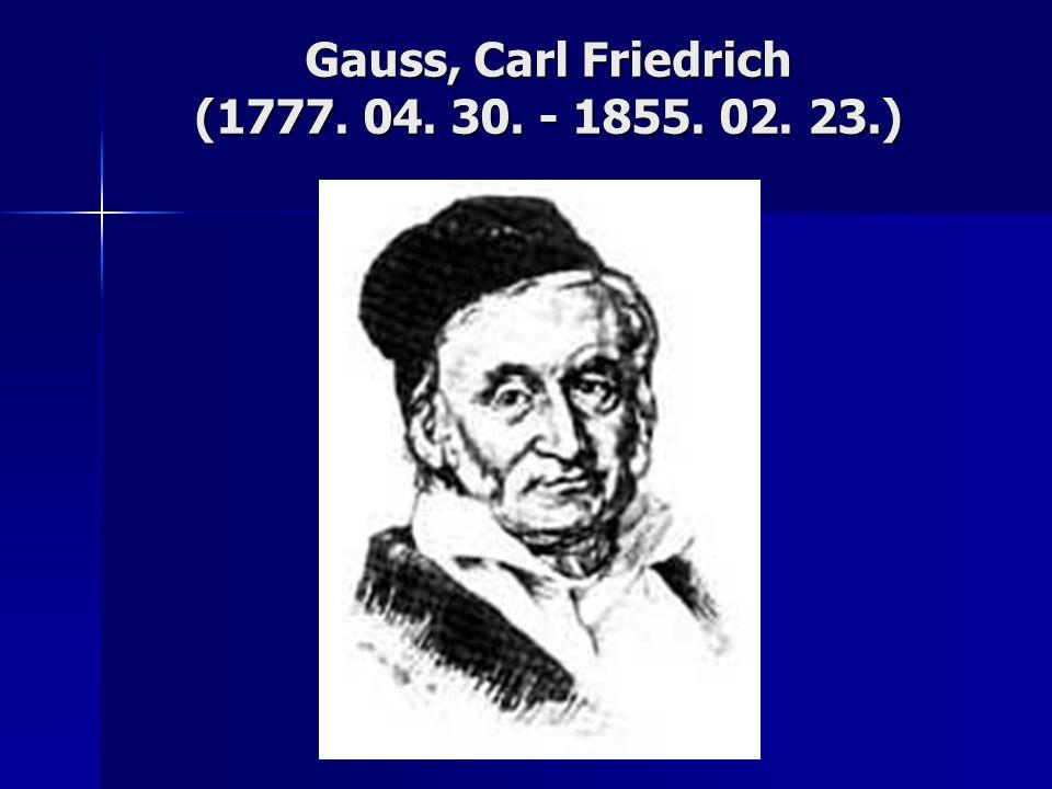 Gauss, Carl Friedrich (1777. 04. 30. - 1855. 02. 23.)