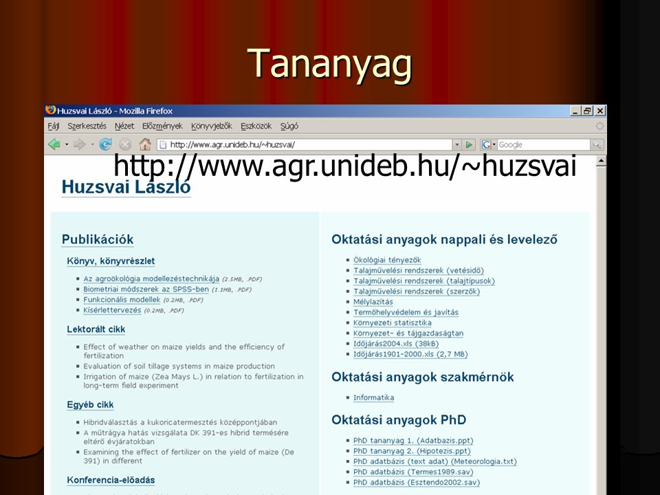 Tananyag http://www.agr.unideb.hu/~huzsvai