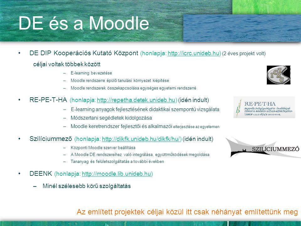 DE és a Moodle DE DIP Kooperációs Kutató Központ (honlapja: http://icrc.unideb.hu) (2 éves projekt volt)http://icrc.unideb.hu céljai voltak többek köz