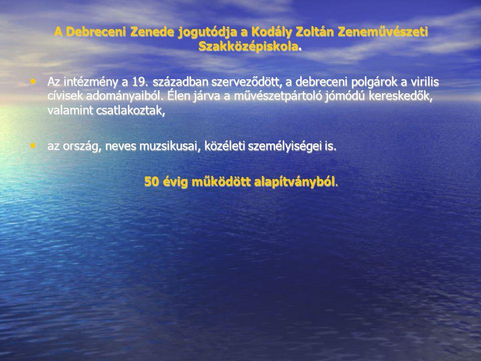 A Debreceni Zenede jogutódja a Kodály Zoltán Zeneművészeti Szakközépiskola. Az intézmény a 19. században szerveződött, a debreceni polgárok a virilis