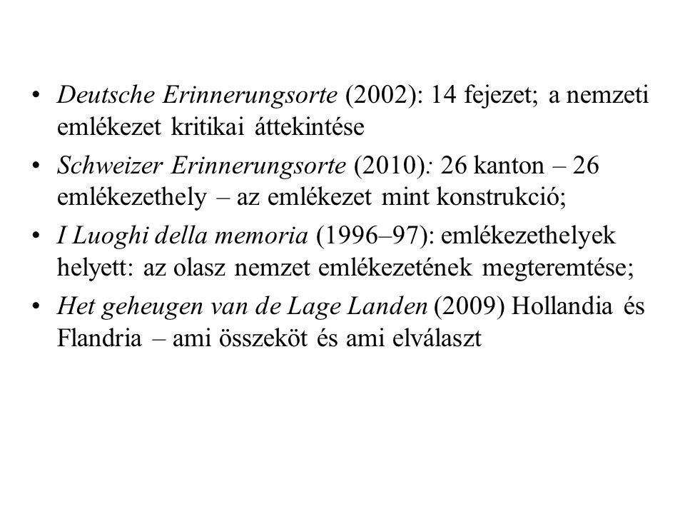 Deutsche Erinnerungsorte (2002): 14 fejezet; a nemzeti emlékezet kritikai áttekintése Schweizer Erinnerungsorte (2010): 26 kanton – 26 emlékezethely – az emlékezet mint konstrukció; I Luoghi della memoria (1996–97): emlékezethelyek helyett: az olasz nemzet emlékezetének megteremtése; Het geheugen van de Lage Landen (2009) Hollandia és Flandria – ami összeköt és ami elválaszt