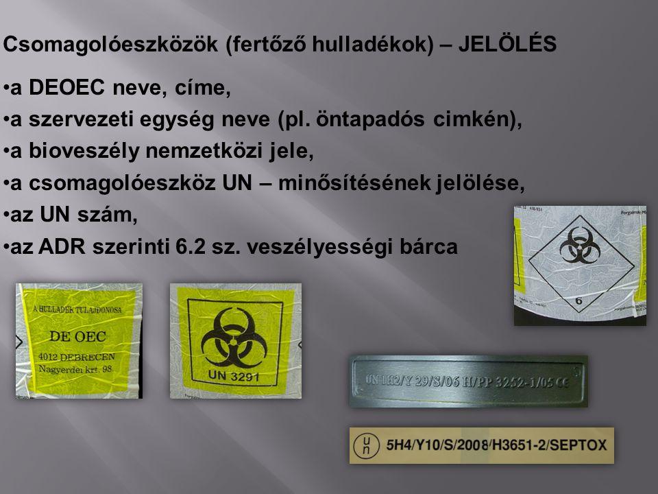 Csomagolóeszközök (fertőző hulladékok) – JELÖLÉS a DEOEC neve, címe, a szervezeti egység neve (pl. öntapadós cimkén), a bioveszély nemzetközi jele, a
