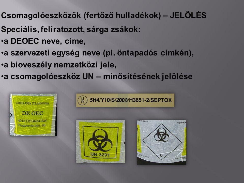 Csomagolóeszközök (fertőző hulladékok) – JELÖLÉS Speciális, feliratozott, sárga zsákok: a DEOEC neve, címe, a szervezeti egység neve (pl. öntapadós ci