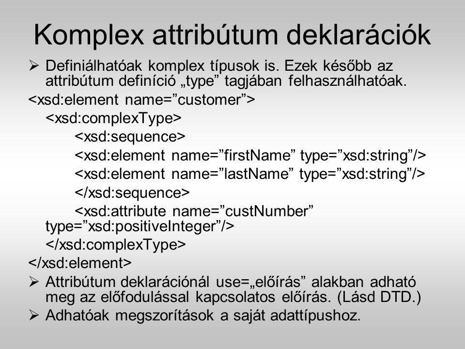 """Komplex attribútum deklarációk  Definiálhatóak komplex típusok is. Ezek később az attribútum definíció """"type"""" tagjában felhasználhatóak.  Attribútum"""