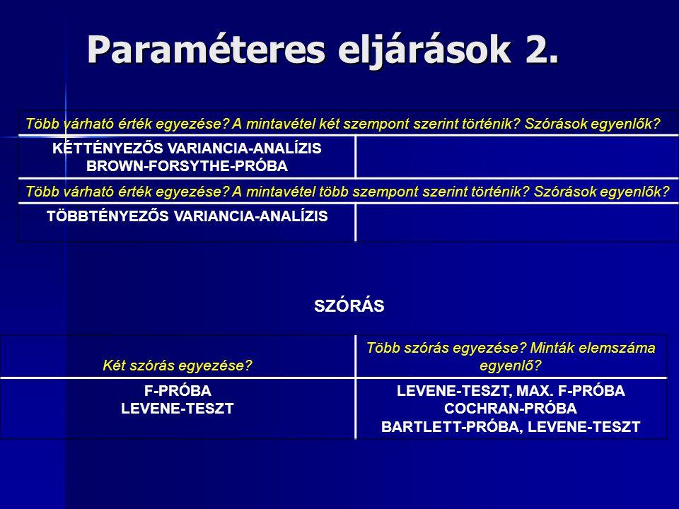 Paraméteres eljárások 2. Több várható érték egyezése.