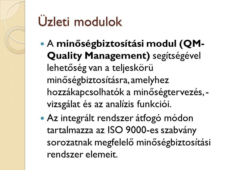 Üzleti modulok Ezekben csatolják a szállításokhoz szükséges minőségi tanúsítványokat, amelyek egy-egy anyag specifikációit, illetve egy késztermék vizsgálati eredményeit dokumentálják.