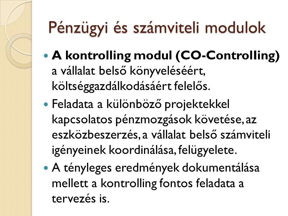 Pénzügyi és számviteli modulok A ténylegesen elért eredmények és a tervek összehasonlításával megállapíthatók az eltérések, amelyek alapján az üzleti folyamatokba való beavatkozást el lehet végezni.