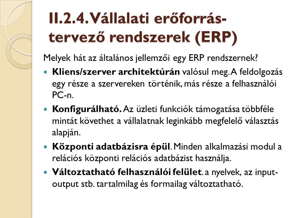 II.2.4. Vállalati erőforrás- tervező rendszerek (ERP)