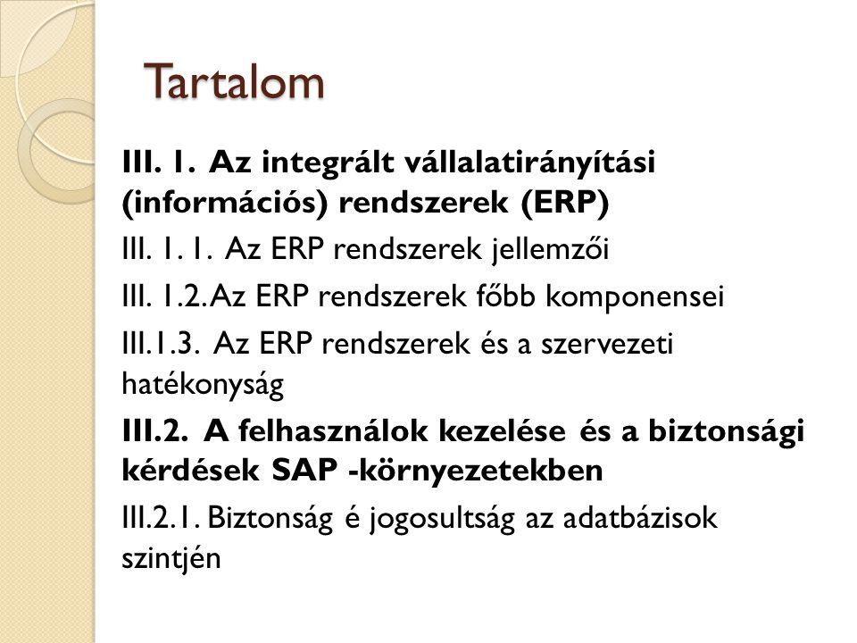Tartalom III.3.Az SAP program története és alapvető tulajdonságai III.3.1.