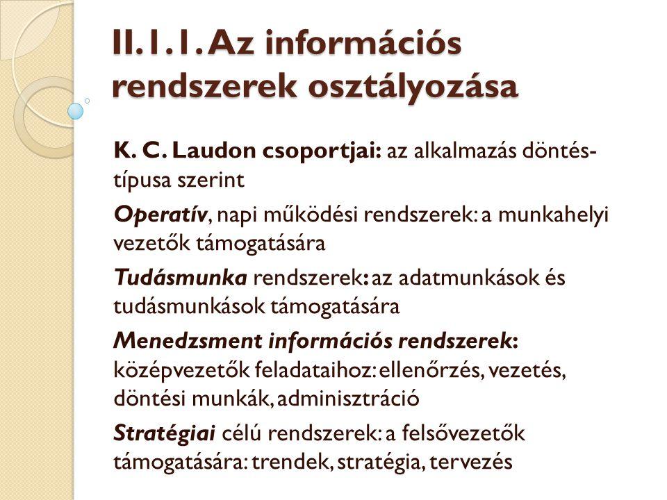 II.1.1.Az információs rendszerek osztályozása Raffai M.