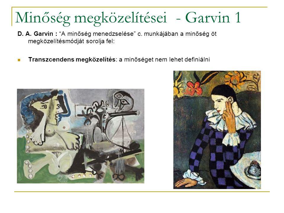 """Minőség megközelítései - Garvin 1 D. A. Garvin : """"A minőség menedzselése"""" c. munkájában a minőség öt megközelítésmódját sorolja fel: Transzcendens meg"""