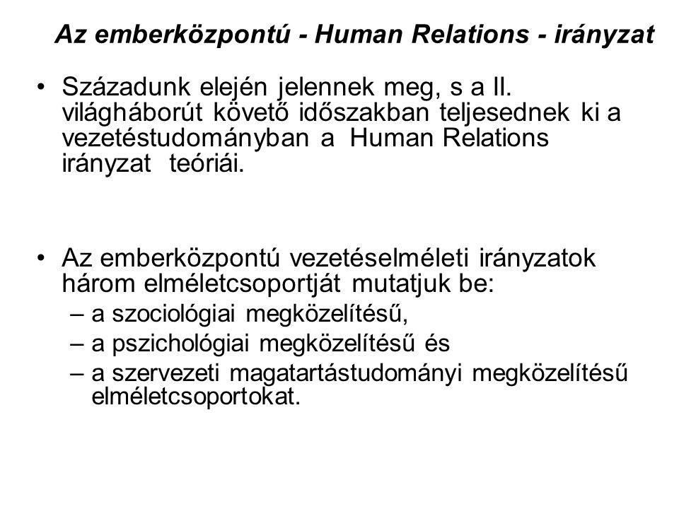 Az emberközpontú - Human Relations - irányzat Századunk elején jelennek meg, s a II. világháborút követő időszakban teljesednek ki a vezetéstudományba