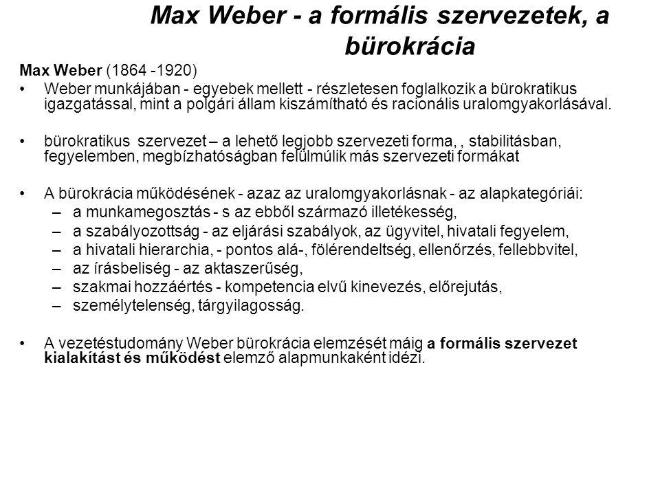 Max Weber - a formális szervezetek, a bürokrácia Max Weber (1864 -1920) Weber munkájában - egyebek mellett - részletesen foglalkozik a bürokratikus ig