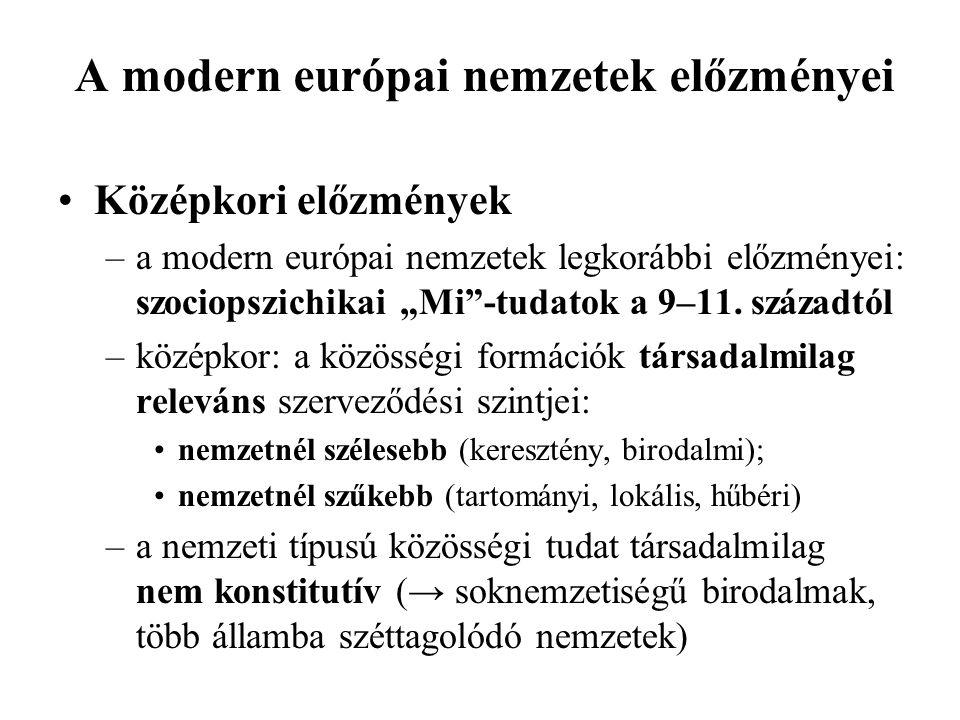 """A modern európai nemzetek előzményei Középkori előzmények –a modern európai nemzetek legkorábbi előzményei: szociopszichikai """"Mi -tudatok a 9–11."""
