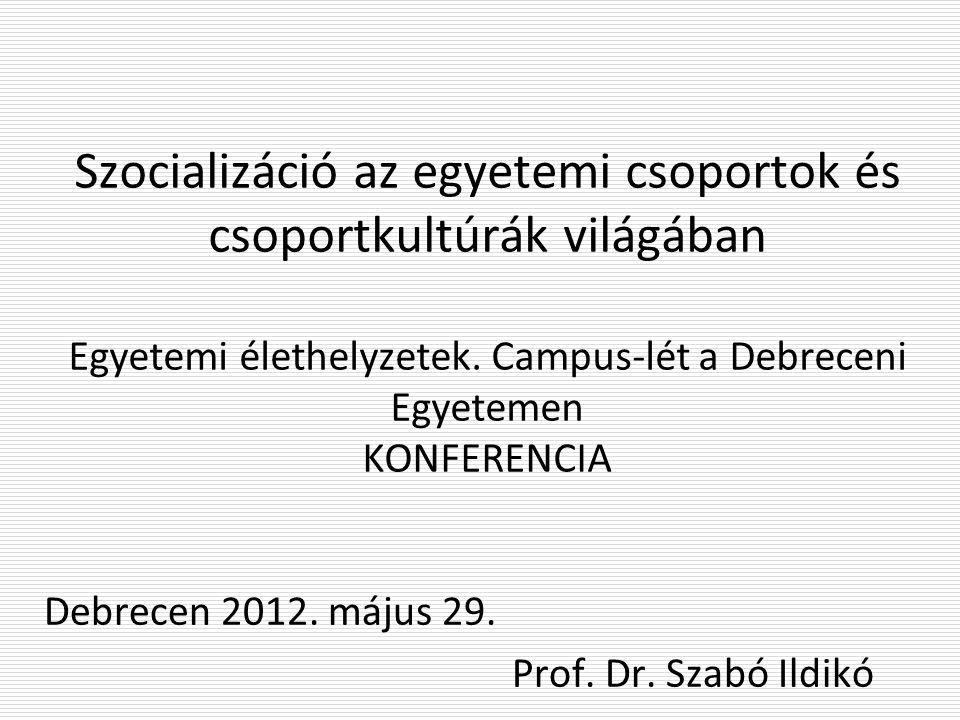 Debrecen 2012. május 29. Prof. Dr.