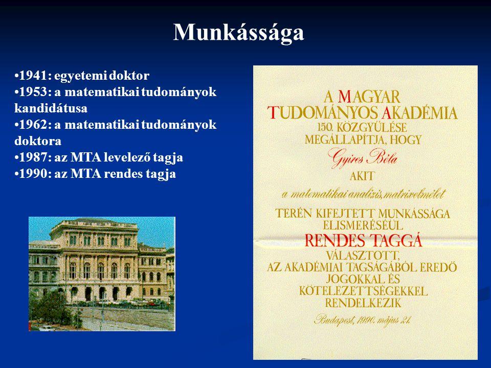 Munkássága 1941: egyetemi doktor 1953: a matematikai tudományok kandidátusa 1962: a matematikai tudományok doktora 1987: az MTA levelező tagja 1990: a