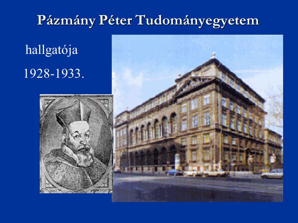Pázmány Péter Tudományegyetem hallgatója 1928-1933.