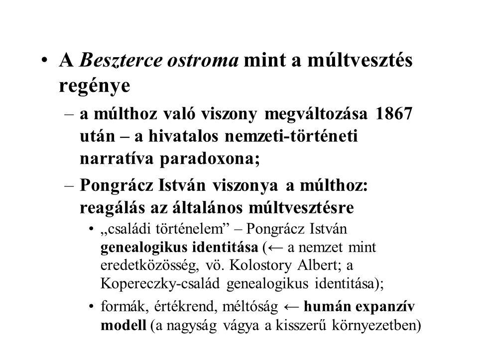 A Beszterce ostroma mint a múltvesztés regénye –a múlthoz való viszony megváltozása 1867 után – a hivatalos nemzeti-történeti narratíva paradoxona; –P