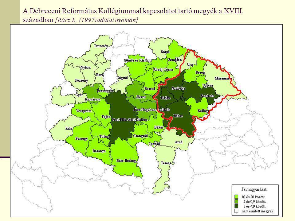 A Debreceni Református Kollégiummal kapcsolatot tartó megyék a XVIII. században [Rácz I., (1997)adatai nyomán]