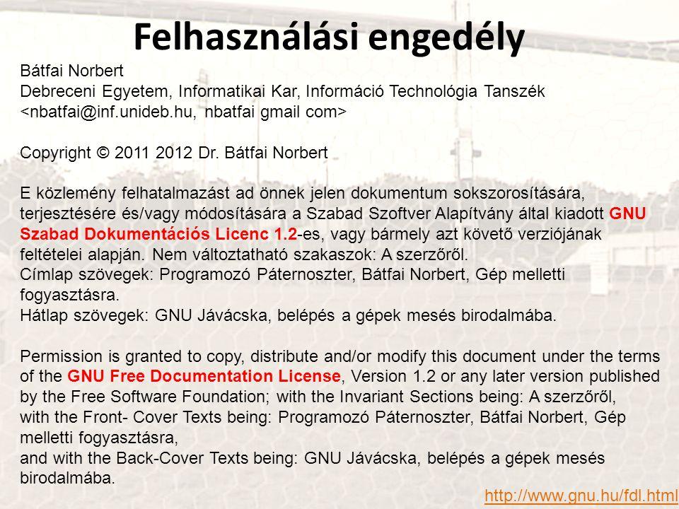 Bátfai Norbert Debreceni Egyetem, Informatikai Kar, Információ Technológia Tanszék Copyright © 2011 2012 Dr. Bátfai Norbert E közlemény felhatalmazást