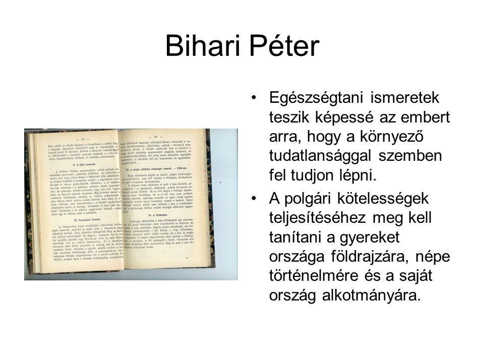 Bihari Péter Egészségtani ismeretek teszik képessé az embert arra, hogy a környező tudatlansággal szemben fel tudjon lépni.