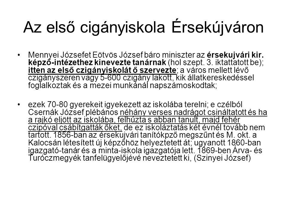 Az első cigányiskola Érsekújváron Mennyei Józsefet Eötvös József báro miniszter az érsekujvári kir.