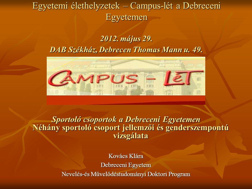 Egyetemi élethelyzetek – Campus-lét a Debreceni Egyetemen 2012.