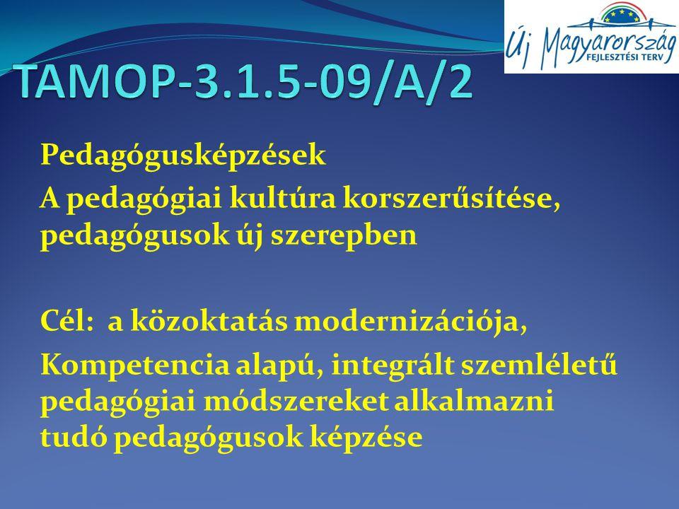 Pályázatok Társadalmi Megújulás Operatív Program TAMOP-3.1.5-09/A/2, konvergencia