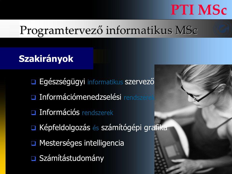 Programtervező informatikus MSc PTI MSc EEgészségügyi informatikus szervező IInformációmenedzselési rendszerek IInformációs rendszerek KKépfel